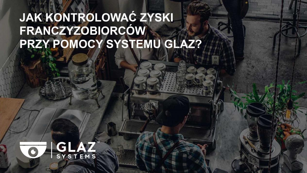 Jak kontrolować zyski franczyzobiorców przy pomocy systemu GLAZ?